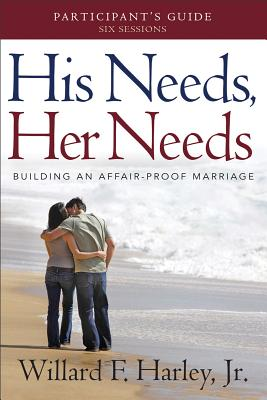 His Needs, Her Needs Participant's Guide By Harley, Willard F., Jr.
